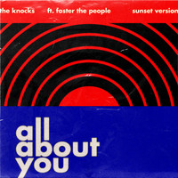 The Knocks - All About You (feat. Foster The People) (Sunset Version)