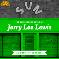 Jerry Lee Lewis - The Sun Records Sound of Jerry Lee Lewis (30 Country Classics)