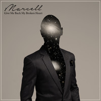 Marcell - Give Me Back My Broken Heart