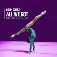 Robin Schulz - All We Got (feat. KIDDO) (Joel Corry Remix [Explicit])