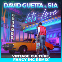David Guetta - Let's Love (feat. Sia) (Vintage Culture, Fancy Inc Remix)