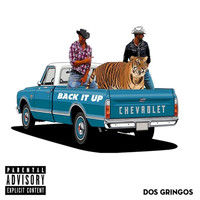 Dos Gringos - Back It Up (Explicit)