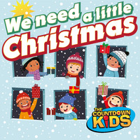The Countdown Kids - We Need a Little Christmas! (Holiday Hits for Kids)