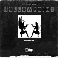 John Ruiz Jr - Hollowpoint (Explicit)