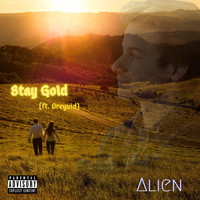 Alien - Stay Gold (feat. Dreyvid) (Explicit)