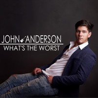 John Anderson - What's the Worst