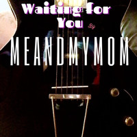 Meadmymom - Waiting for You