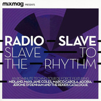 Radio Slave - Mixmag Presents Radio Slave: Slave to the Rhythm