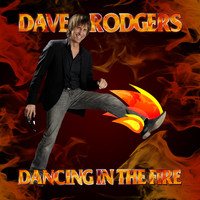 Dave Rodgers - Dancing in the Fire (2020 Version)
