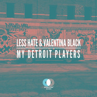 Less Hate & Valentina Black - My Detroit Players