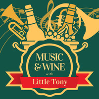 Little Tony - Music & Wine with Little Tony