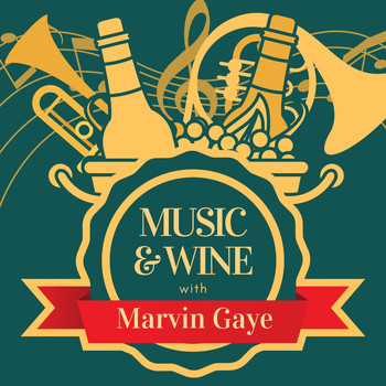 Marvin Gaye - Music & Wine with Marvin Gaye