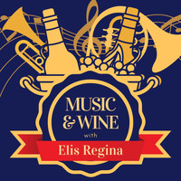 Elis Regina - Music & Wine with Elis Regina