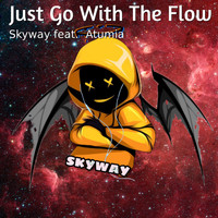 Skyway - Just Go With The Flow (feat. Atumia)