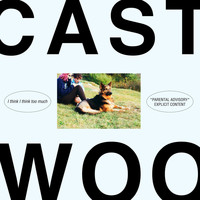 Cast - WOO (Explicit)