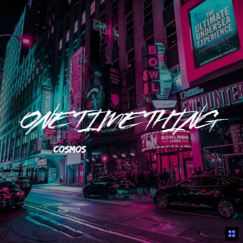 Cosmos - One Time Thing