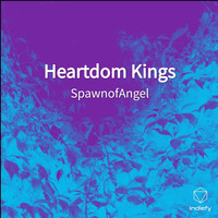 SpawnofAngel - Heartdom Kings