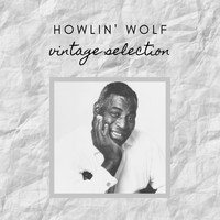 Howlin' Wolf - Howlin' Wolf - Vintage Selection