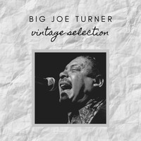 Big Joe Turner - Big Joe Turner - Vintage Selection