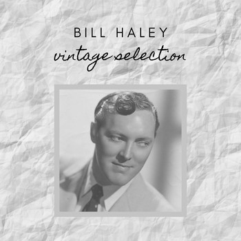 Bill Haley - Bill Haley - Vintage Selection