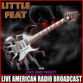 Little Feat - Day And Night (Live)
