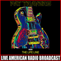 Pat Travers - The Life Line (Live)