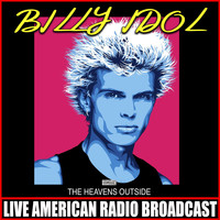 Billy Idol - The Heavens Outside (Live)