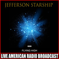 Jefferson Starship - Flying High (Live)