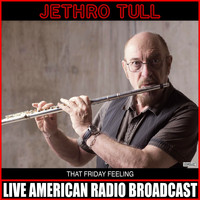 Jethro Tull - That Friday Feeling (Live)
