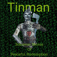 Tinman - Solomon Shores Of Peaceful Redemption