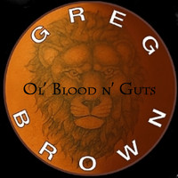Greg Brown - Ol' Blood N' Guts