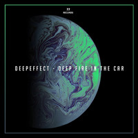 Deepeffect - Deep Fire in the Car