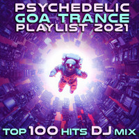 DoctorSpook, Goa Doc - Psychedelic Goa Trance Playlist 2021 Top 100 Hits DJ Mix