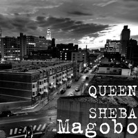 Queen Sheba - Magobo (Explicit)