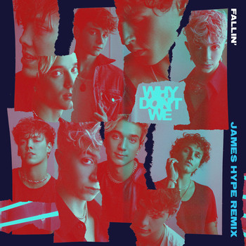Why Don't We - Fallin' (Adrenaline) (James Hype Remix)