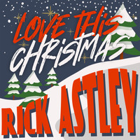 Rick Astley - Love this Christmas