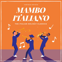 Various Artists - Mambo Italiano (The Italian Holiday Classics)
