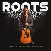 Liam Purcell & Cane Mill Road - Roots