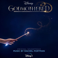 Rachel Portman - Godmothered (Original Soundtrack)