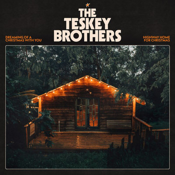 The Teskey Brothers - Dreaming Of A Christmas With You / Highway Home For Christmas
