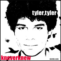 Tyler Tyler and near1977 - Kneverknew (I'm the Unknown)
