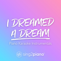 Sing2Piano - I Dreamed A Dream (Piano Karaoke Instrumentals)