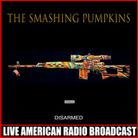 The Smashing Pumpkins - Disarmed (Live)