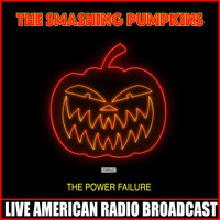The Smashing Pumpkins - The Power Failure (Live)