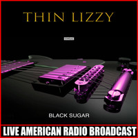 Thin Lizzy - Black Sugar (Live)