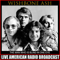 Wishbone Ash - The Man Who Is Blind In One Eye (Live)
