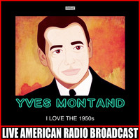 Yves Montand - I Love The 1950s (Live)
