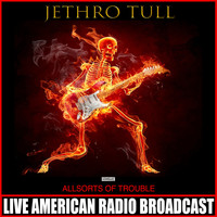 Jethro Tull - Allsorts Of Trouble (Live)