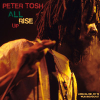 Peter Tosh - All Rise Up (Live, Long Island '79)