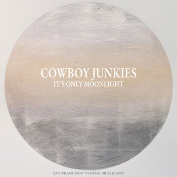 Cowboy Junkies - It's Only Moonlight (Live 1994)